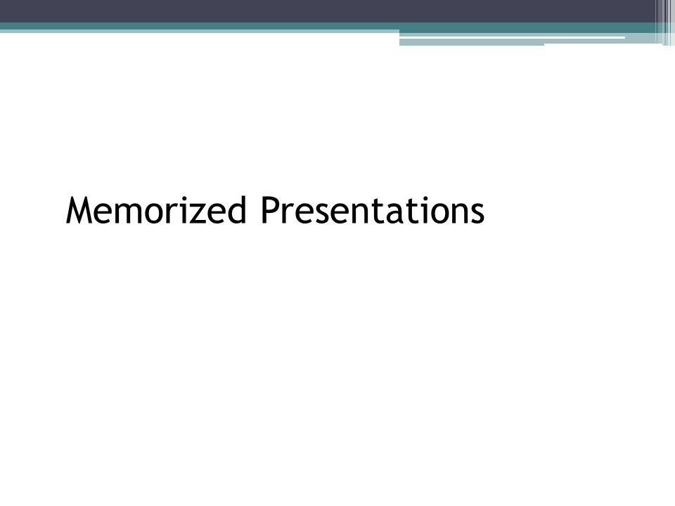 Memorized Presentations