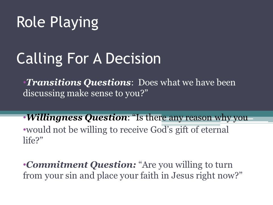 Role Playing Calling For A Decision