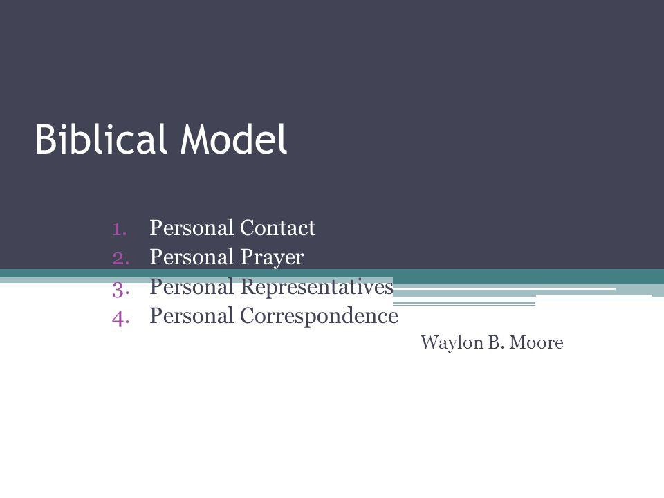 Biblical Model Personal Contact Personal Prayer