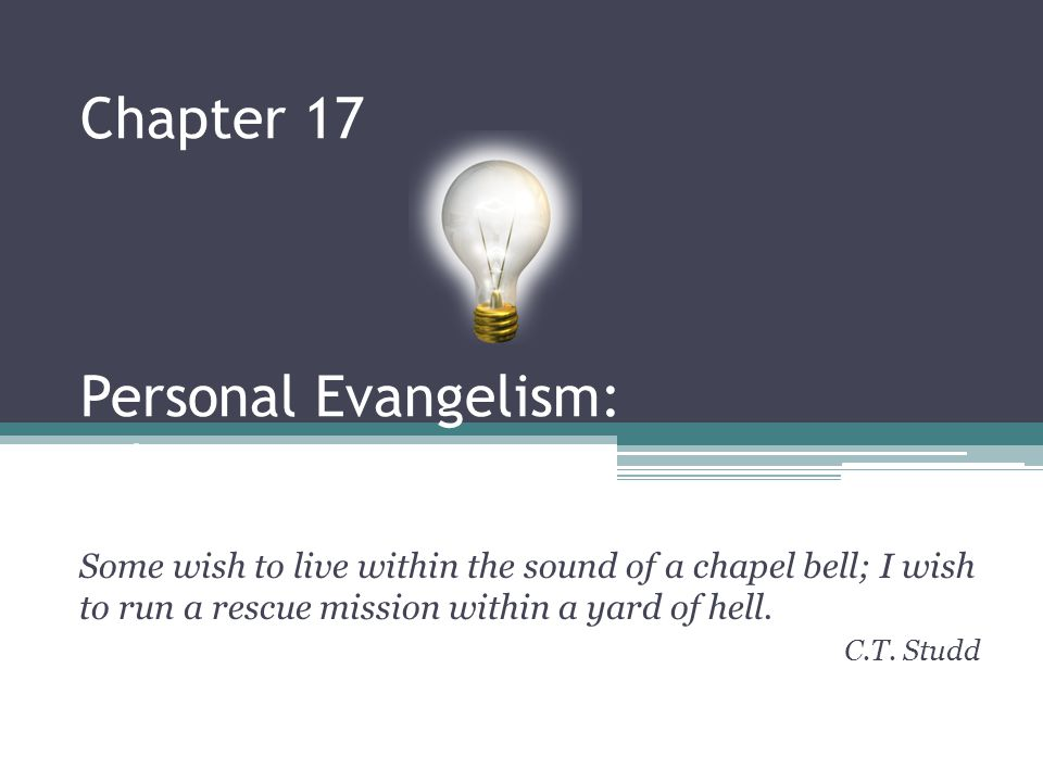 Chapter 17 Personal Evangelism: The How