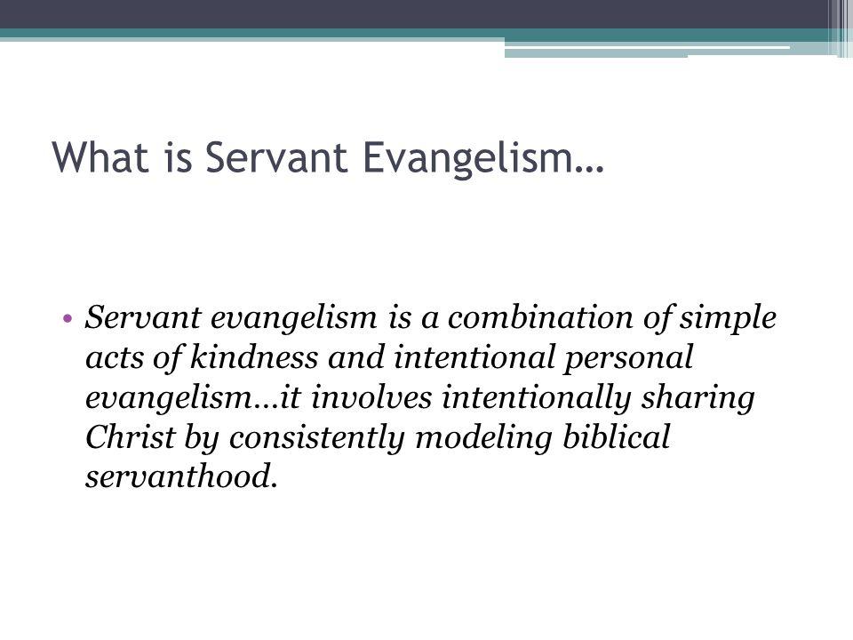 What is Servant Evangelism…