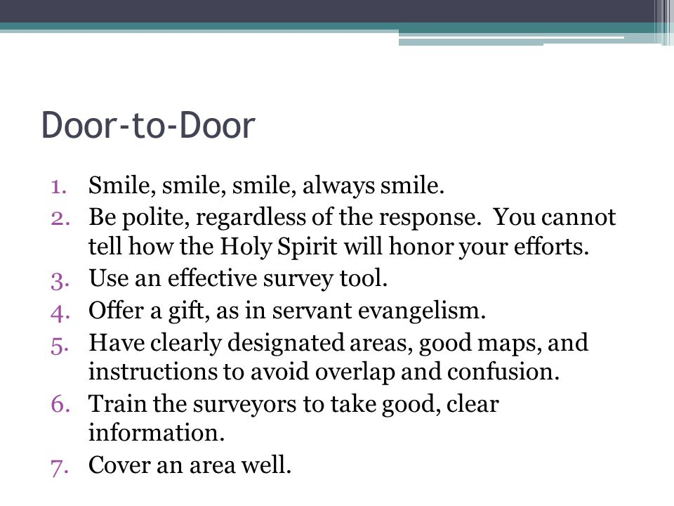 Door-to-Door Smile, smile, smile, always smile.