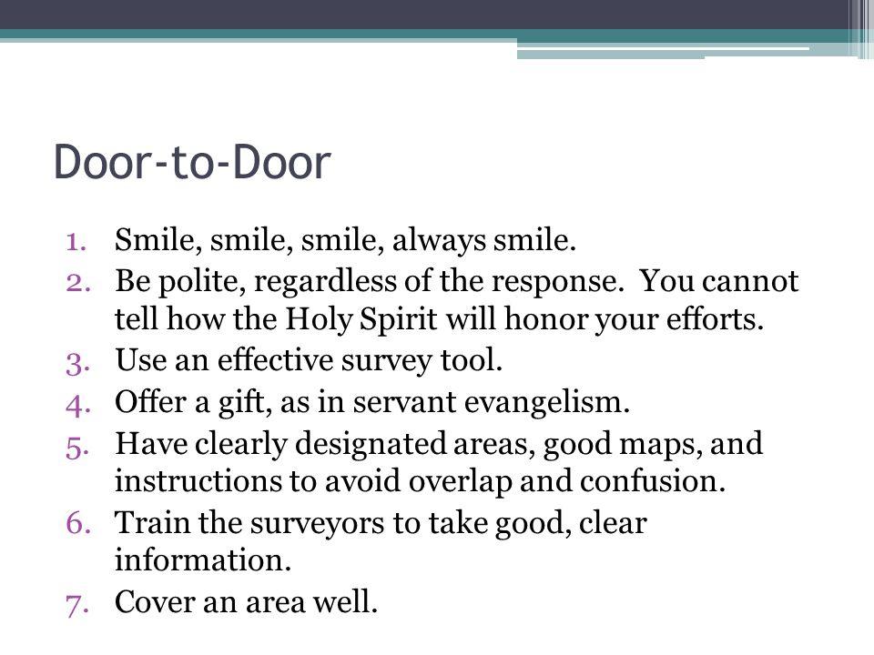 Door-to-Door Smile, smile, smile, always smile.