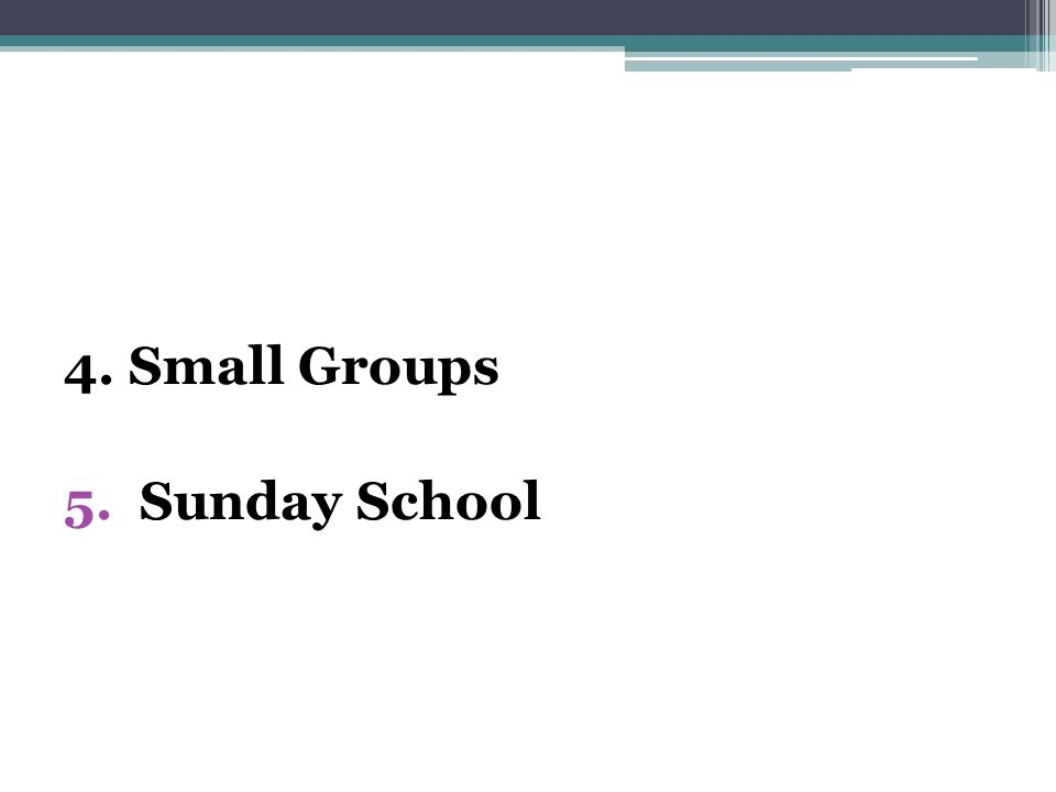 4. Small Groups Sunday School