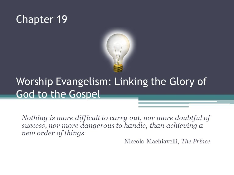 Chapter 19 Worship Evangelism: Linking the Glory of God to the Gospel