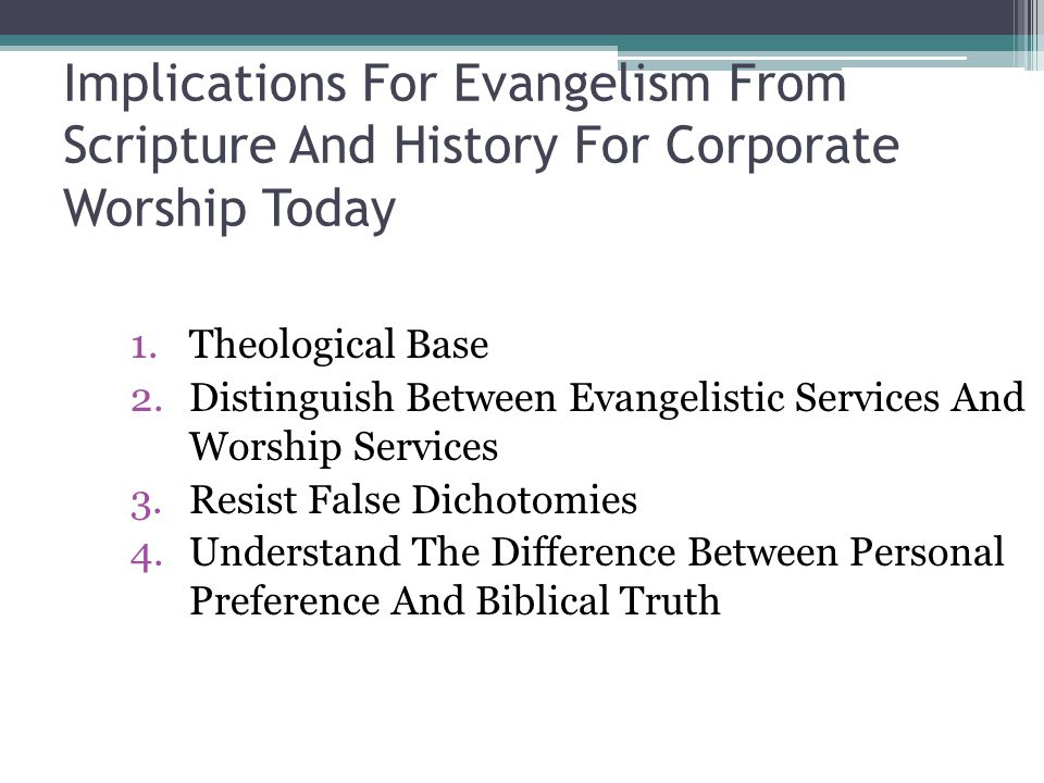 Implications For Evangelism From Scripture And History For Corporate Worship Today
