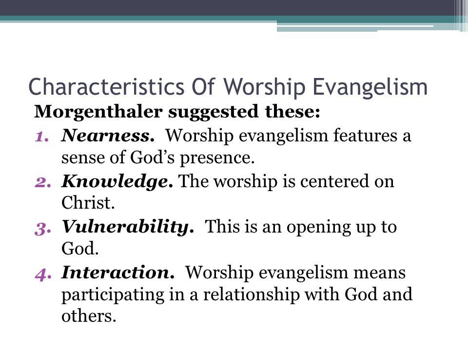 Characteristics Of Worship Evangelism