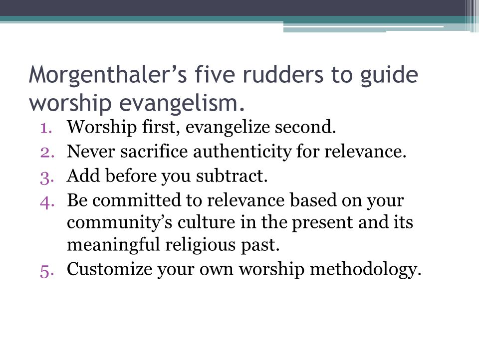 Morgenthaler's five rudders to guide worship evangelism.