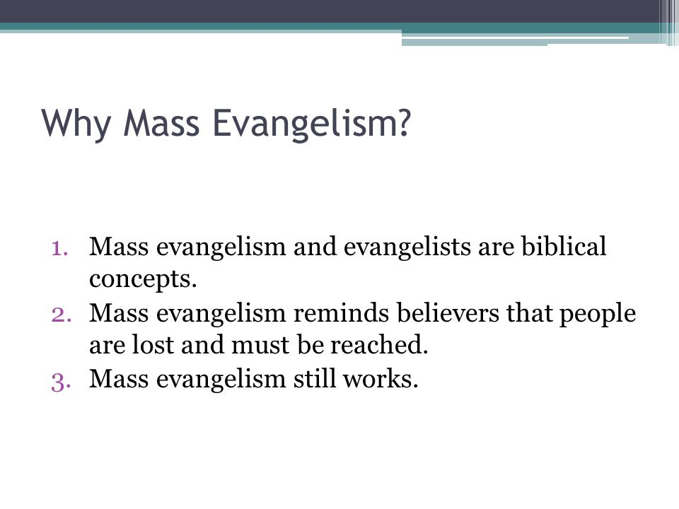 Why Mass Evangelism Mass evangelism and evangelists are biblical concepts.
