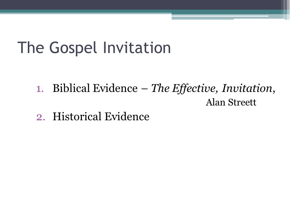 The Gospel Invitation Biblical Evidence – The Effective, Invitation, Alan Streett.