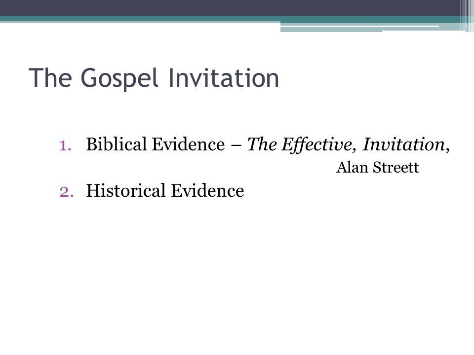 The Gospel Invitation Biblical Evidence – The Effective, Invitation, Alan Streett.
