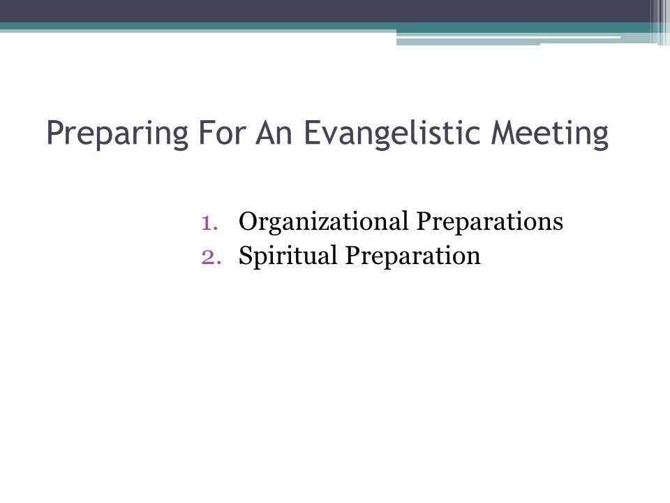 Preparing For An Evangelistic Meeting