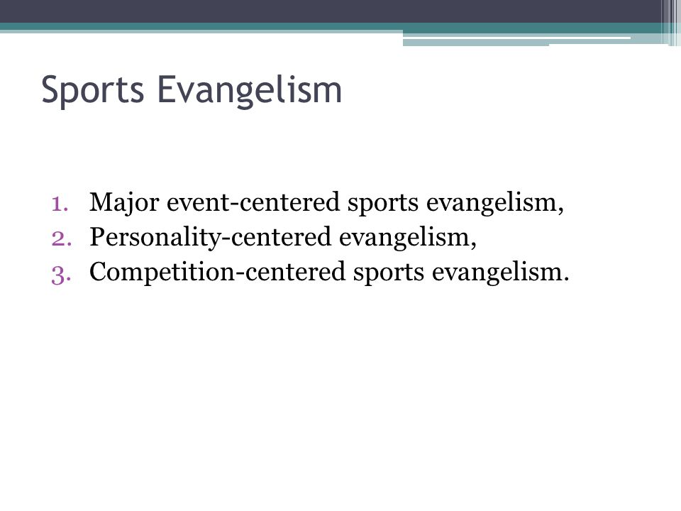 Sports Evangelism Major event-centered sports evangelism,