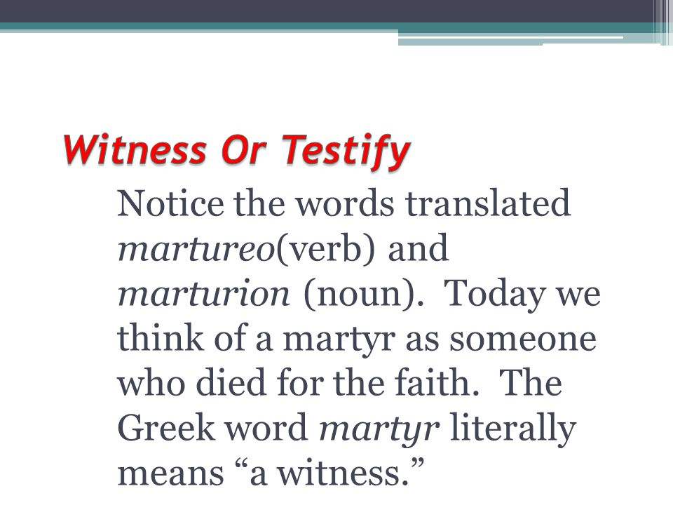Witness Or Testify