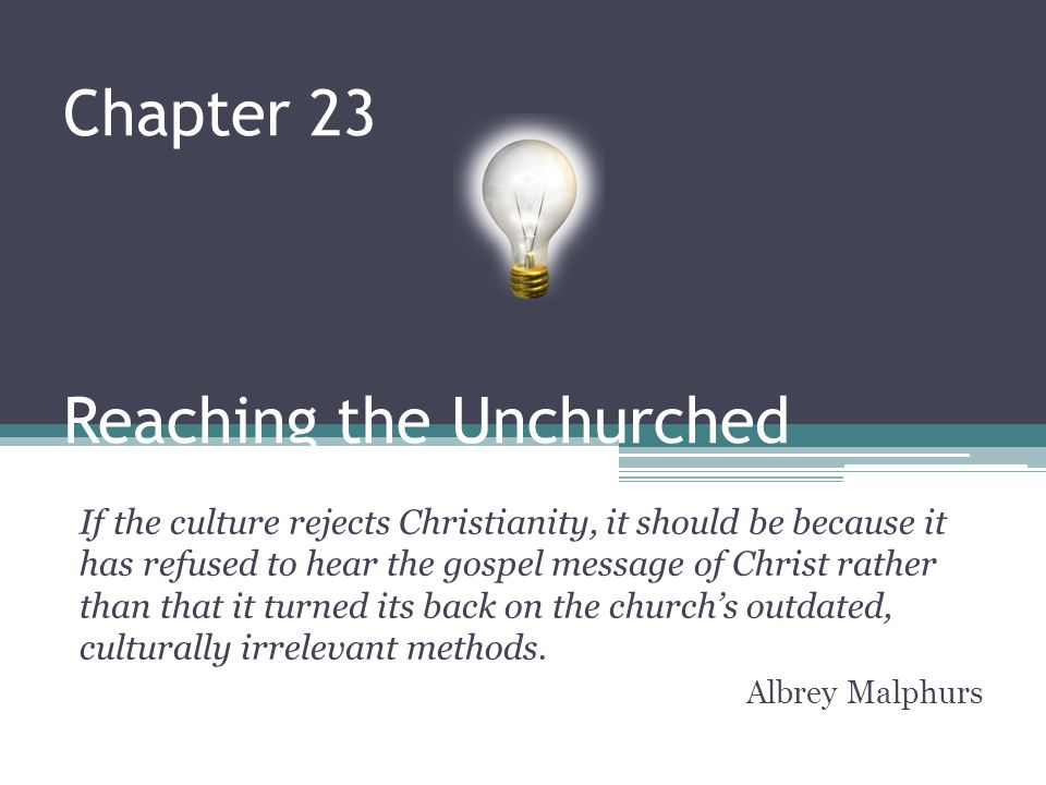 Chapter 23 Reaching the Unchurched