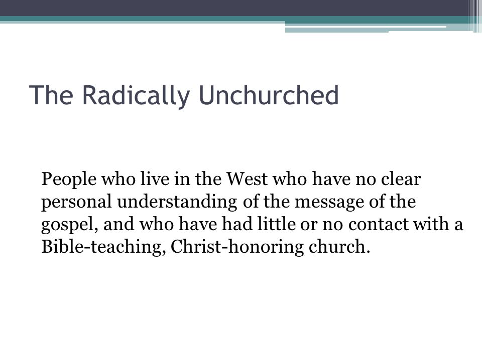 The Radically Unchurched