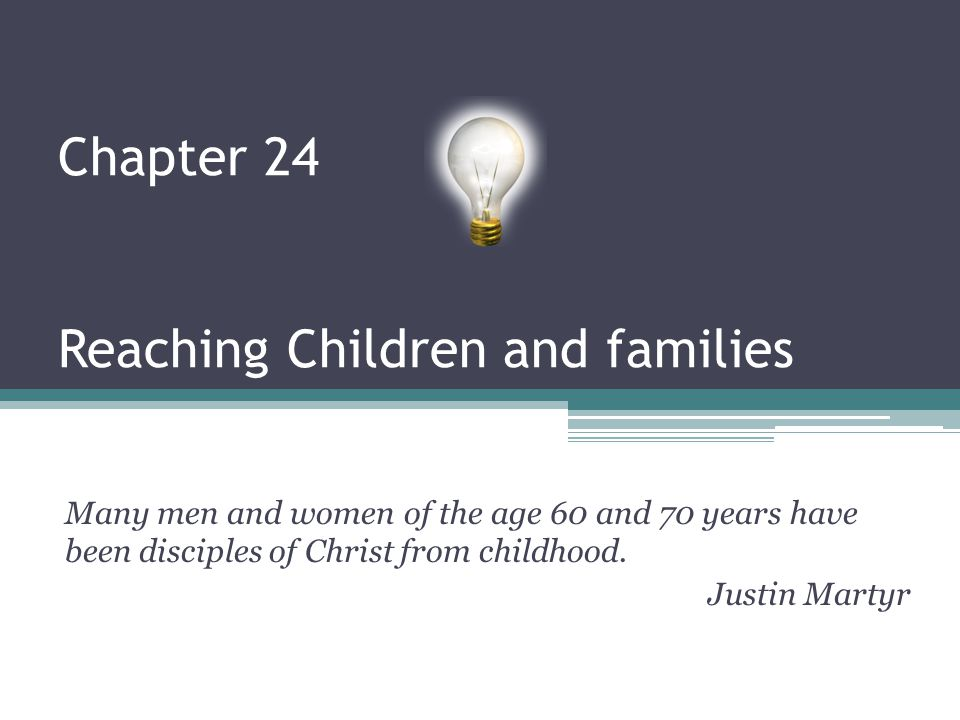 Chapter 24 Reaching Children and families