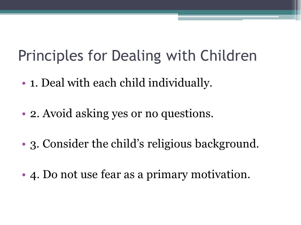 Principles for Dealing with Children