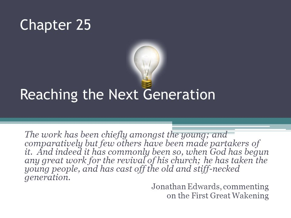 Chapter 25 Reaching the Next Generation