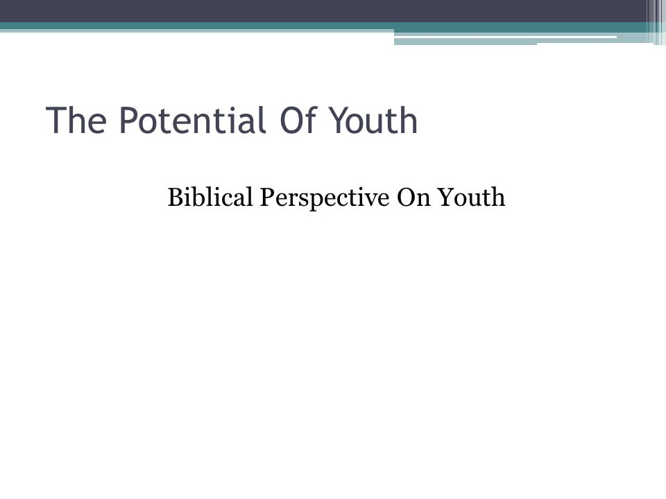 Biblical Perspective On Youth