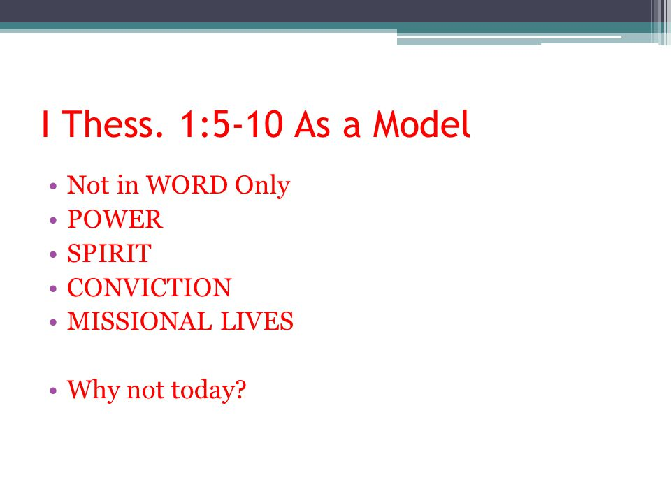 I Thess. 1:5-10 As a Model Not in WORD Only POWER SPIRIT CONVICTION