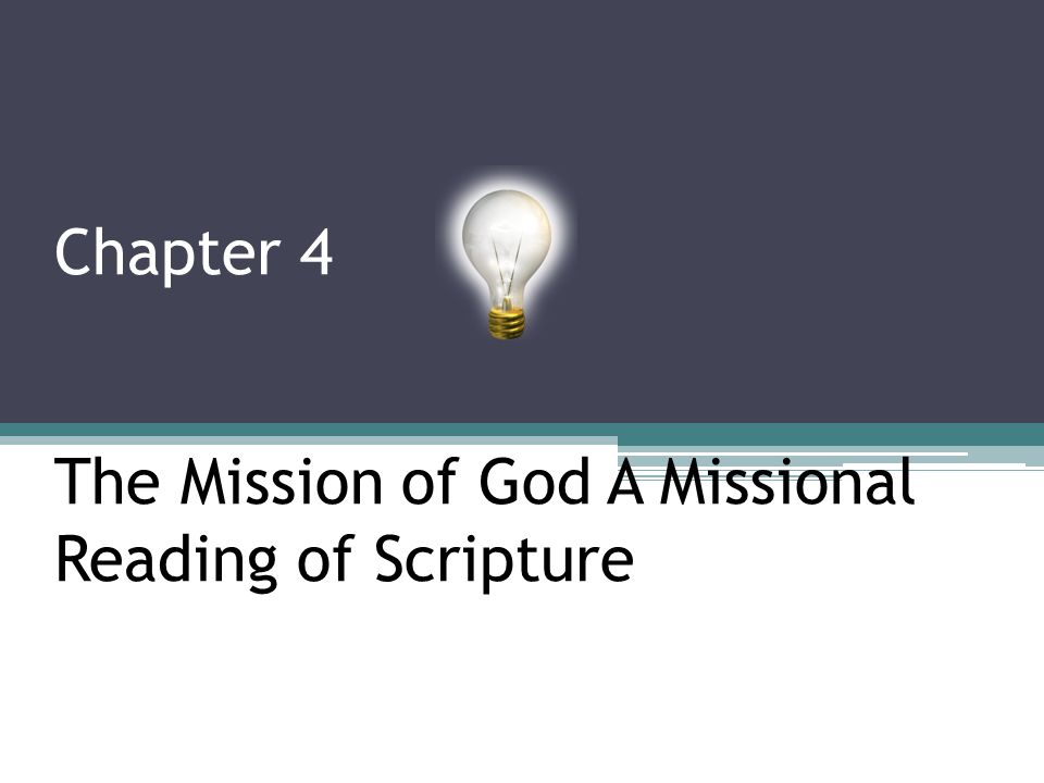 Chapter 4 The Mission of God A Missional Reading of Scripture