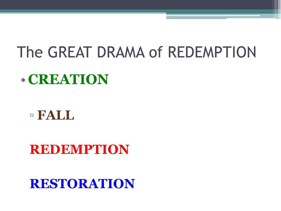 The GREAT DRAMA of REDEMPTION