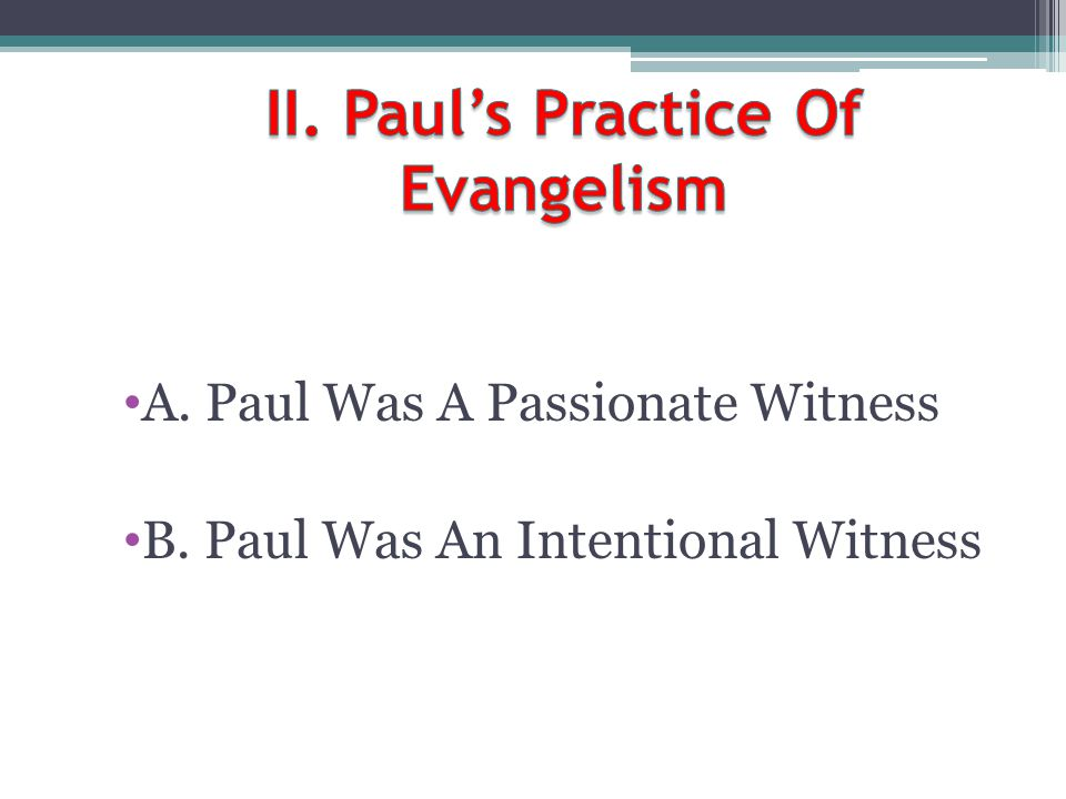 II. Paul's Practice Of Evangelism