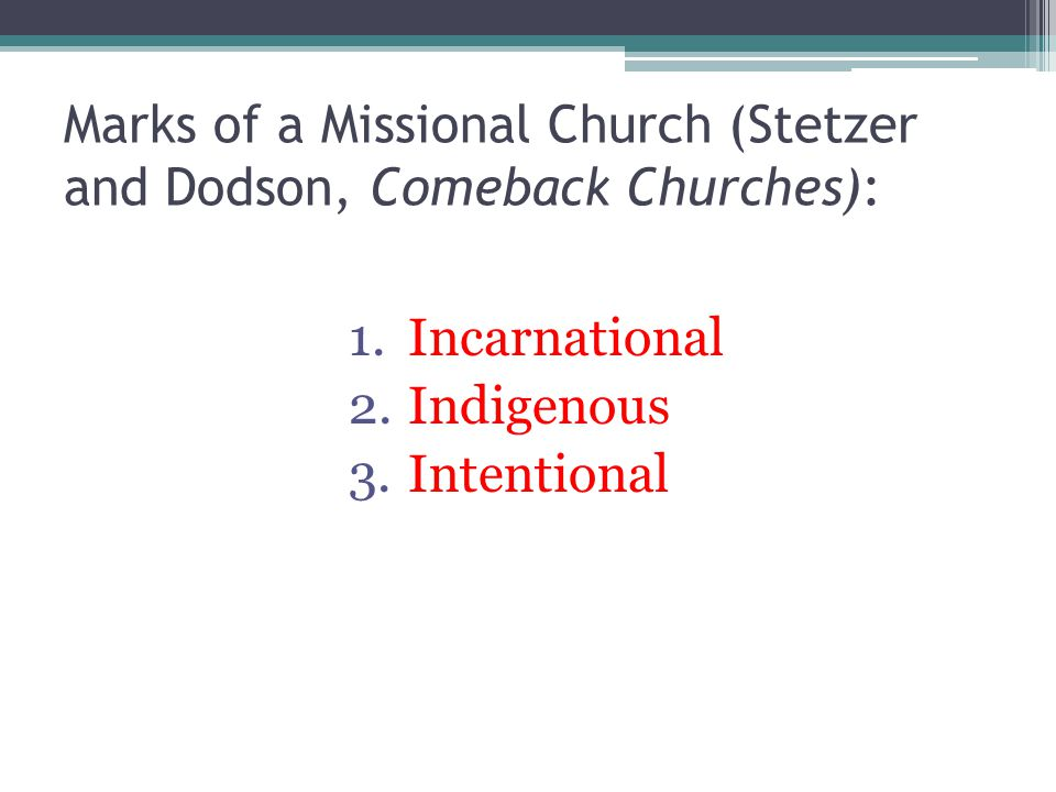 Marks of a Missional Church (Stetzer and Dodson, Comeback Churches):