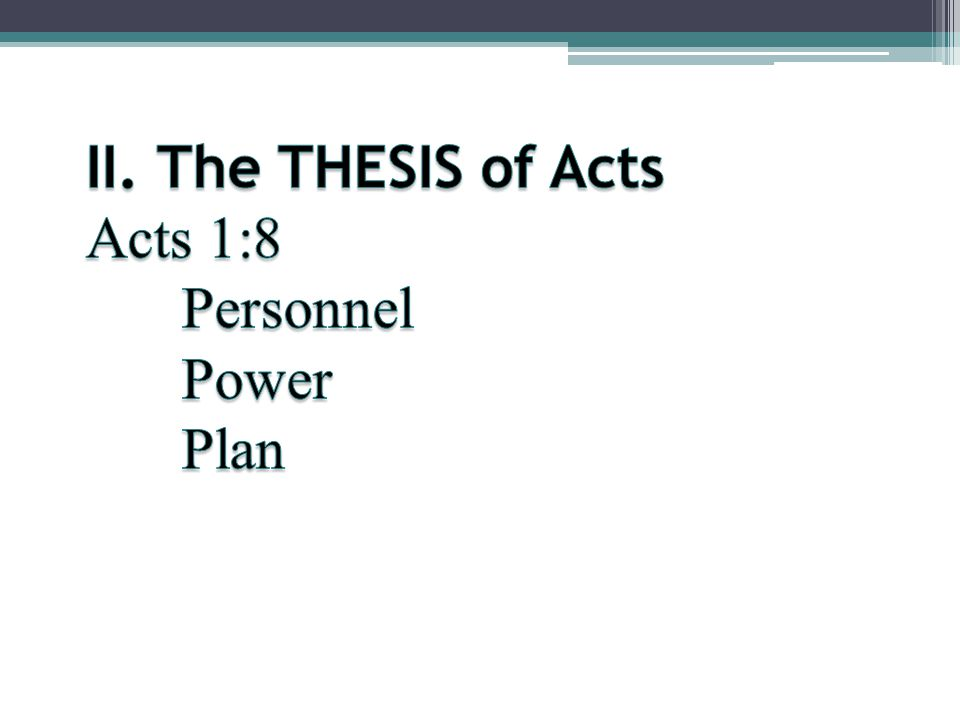 II. The THESIS of Acts Acts 1:8 Personnel Power Plan