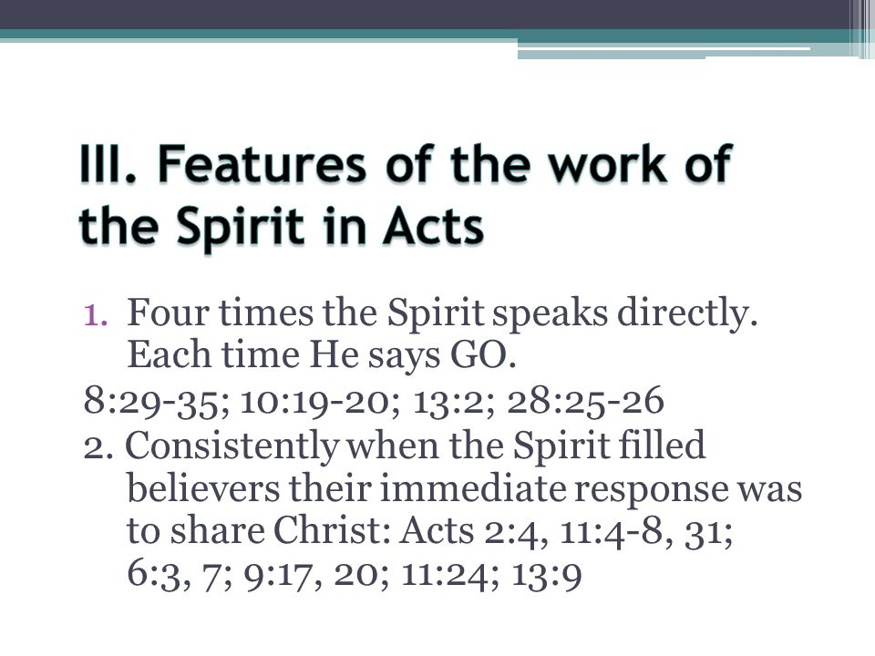III. Features of the work of the Spirit in Acts