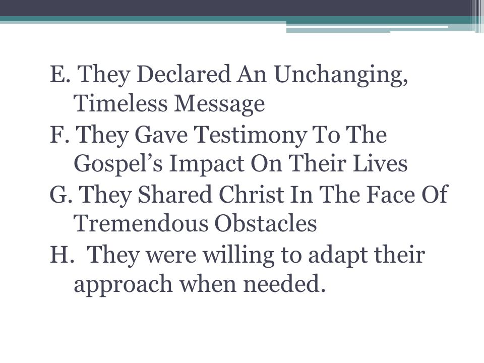E. They Declared An Unchanging, Timeless Message