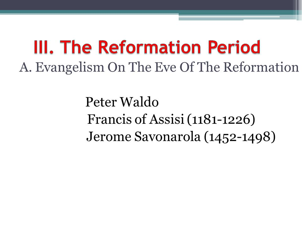 III. The Reformation Period
