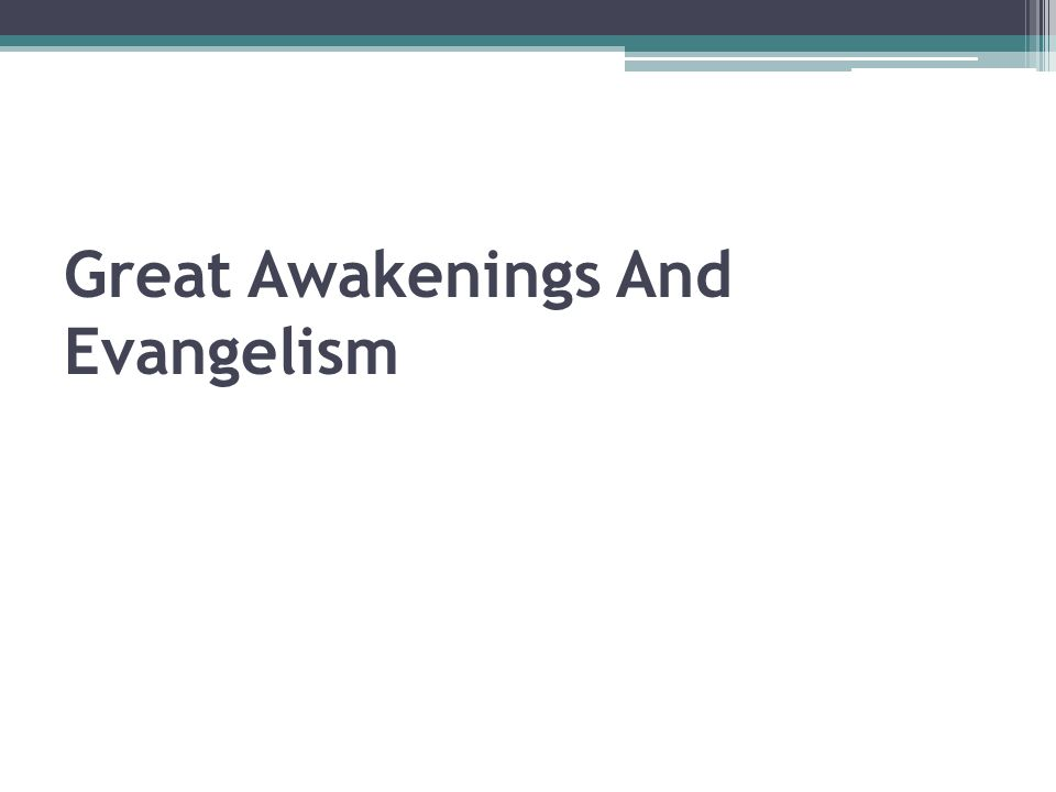 Great Awakenings And Evangelism