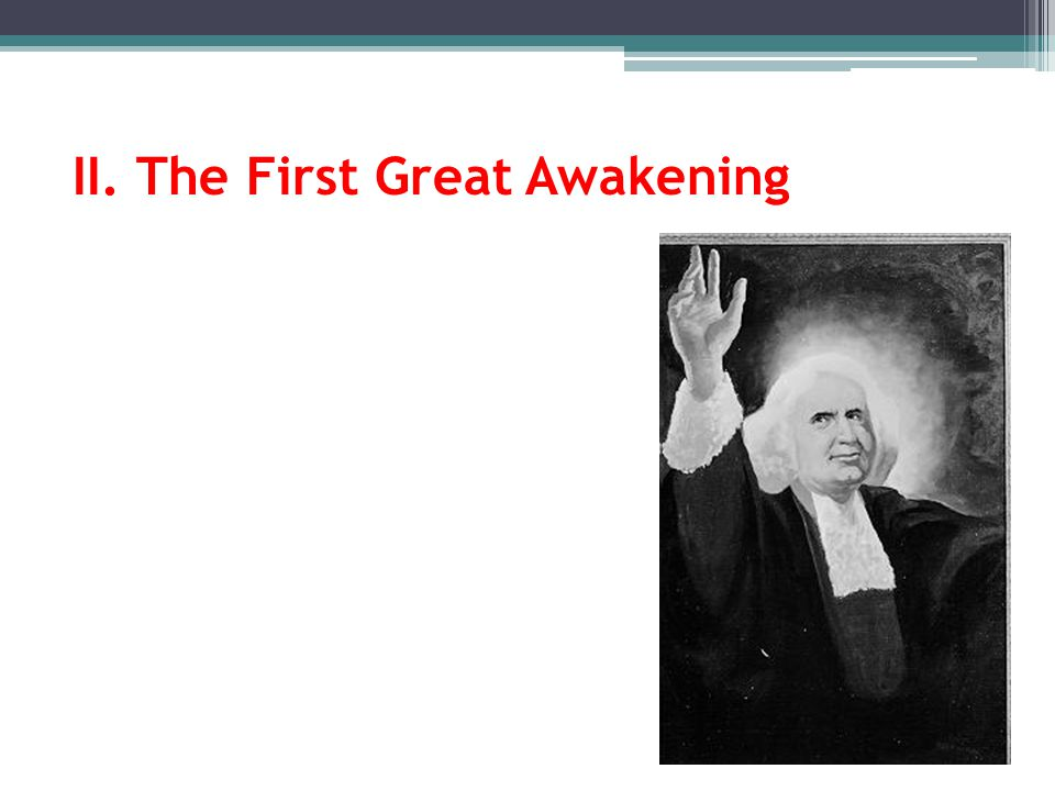 II. The First Great Awakening