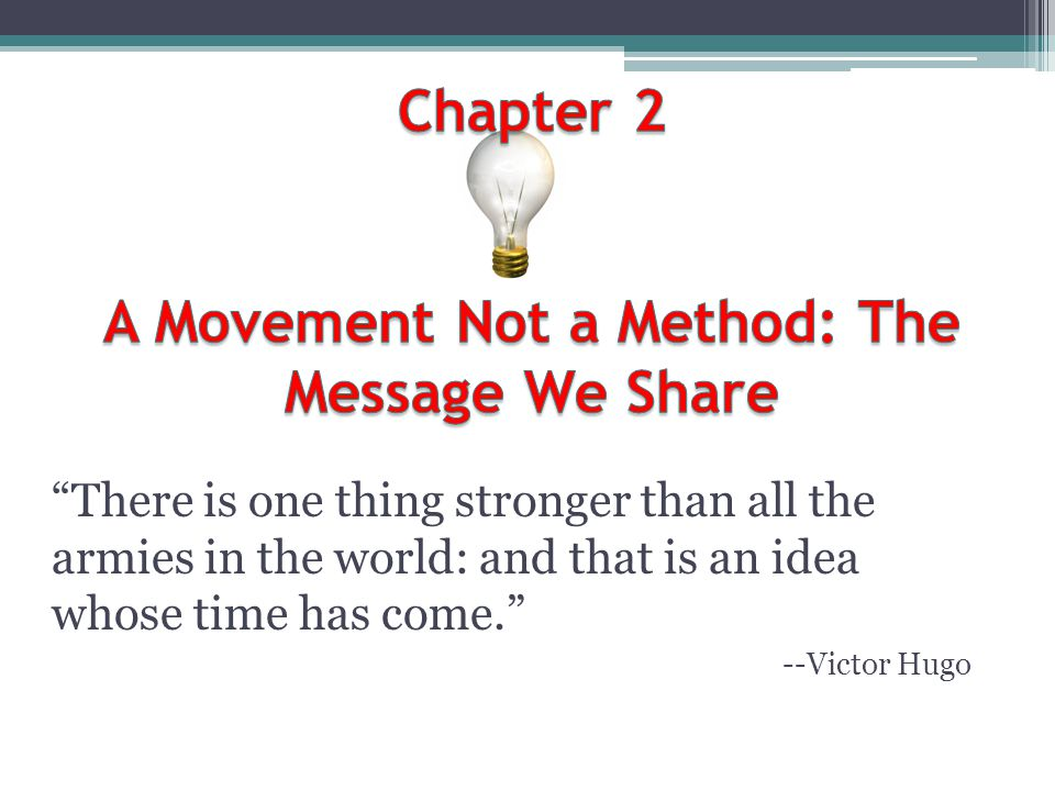 Chapter 2 A Movement Not a Method: The Message We Share