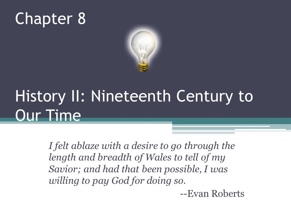 Chapter 8 History II: Nineteenth Century to Our Time