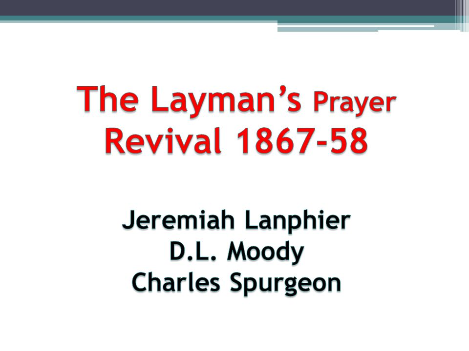 The Layman's Prayer Revival Jeremiah Lanphier D. L