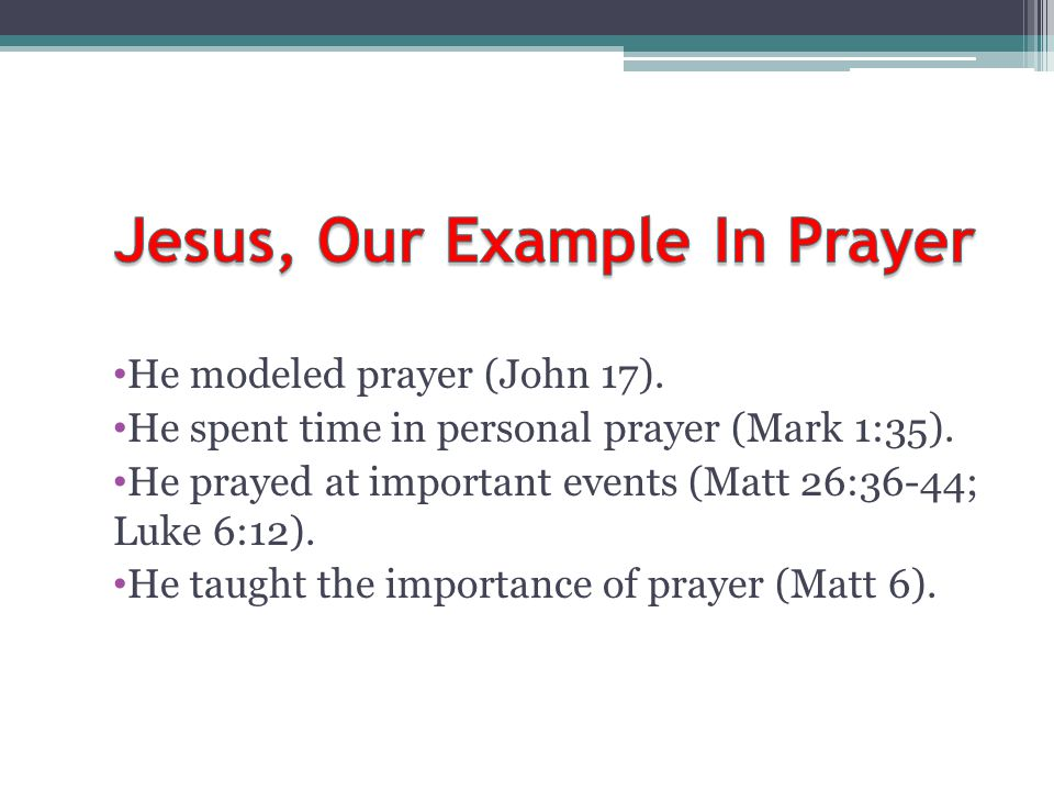 Jesus, Our Example In Prayer