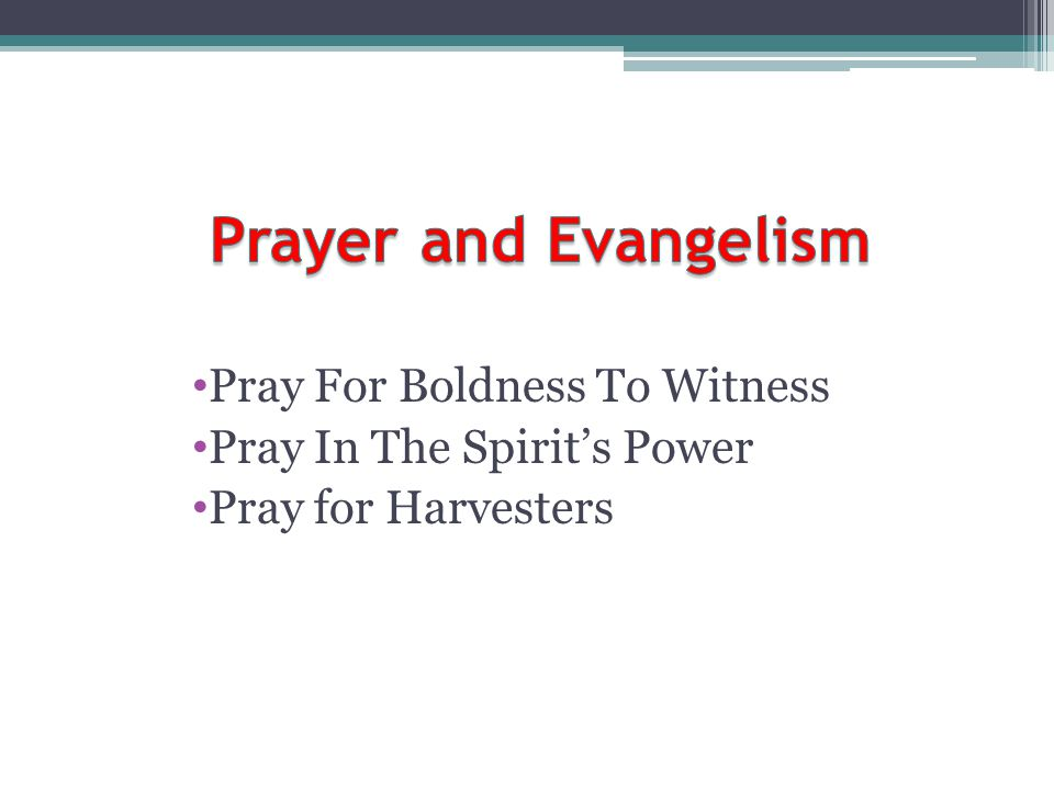 Prayer and Evangelism Pray For Boldness To Witness