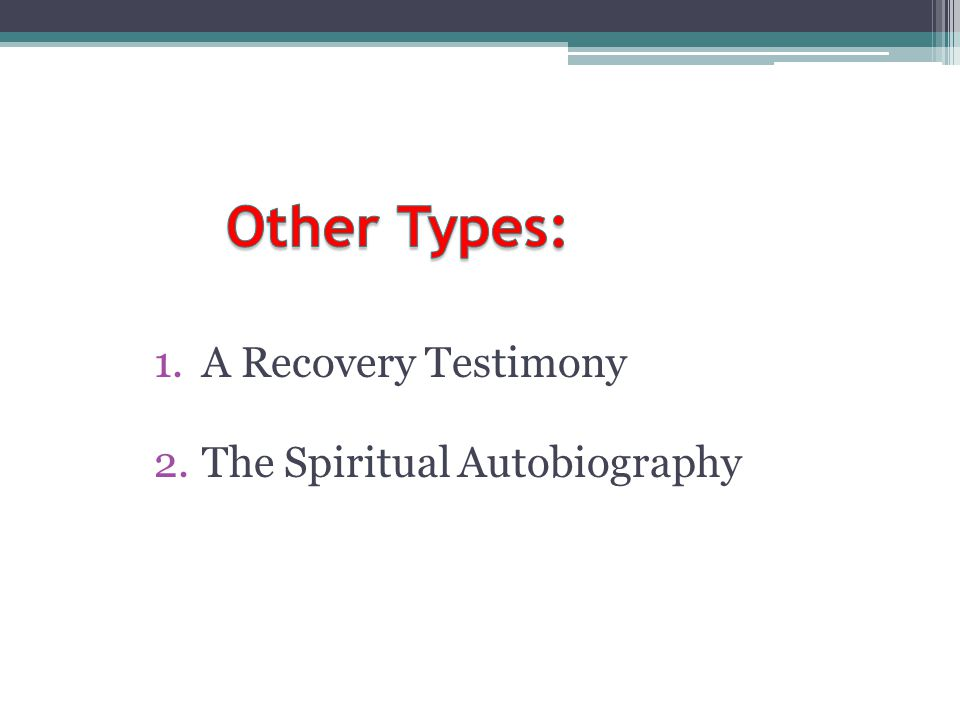Other Types: A Recovery Testimony The Spiritual Autobiography