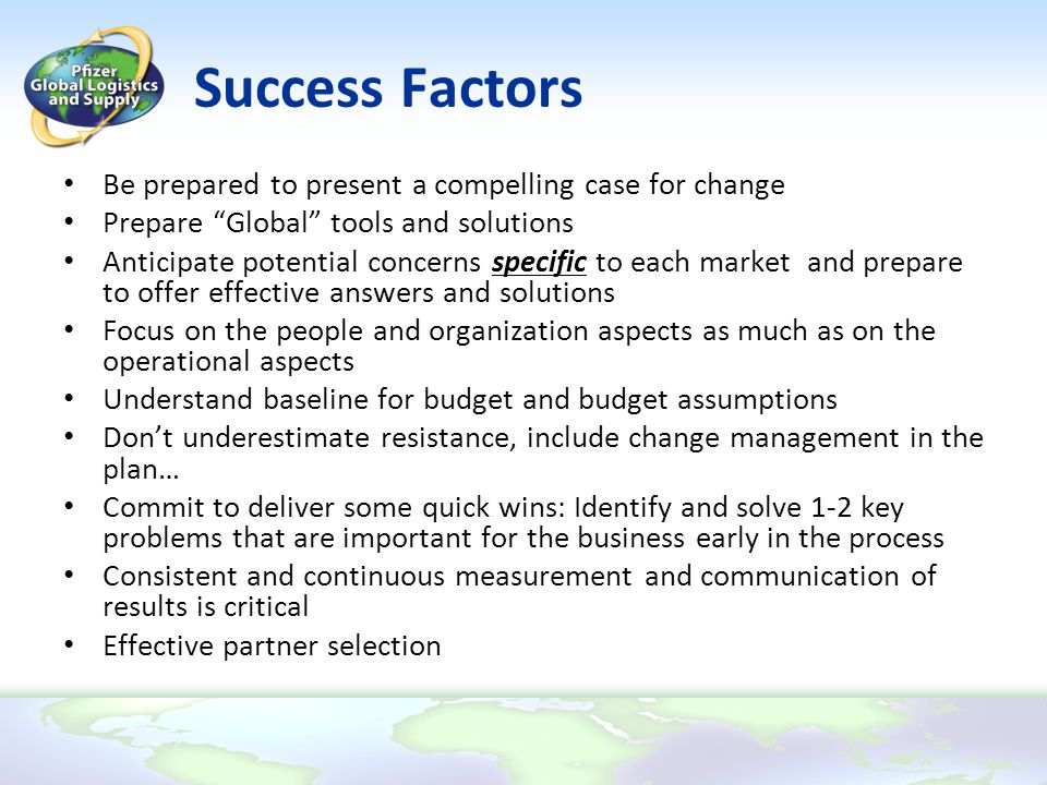 Success Factors Be prepared to present a compelling case for change