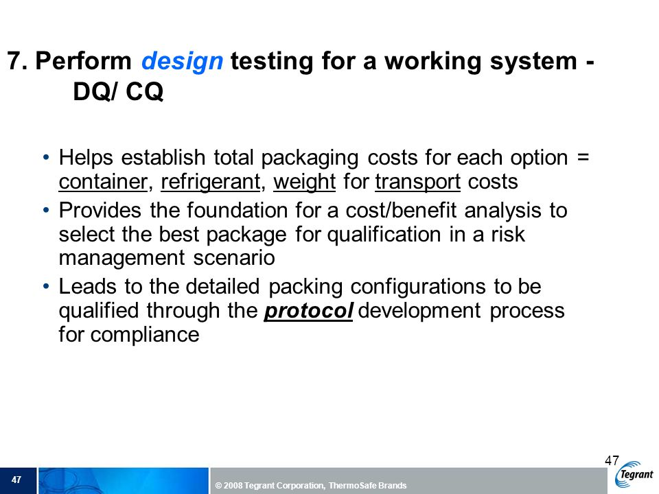 7. Perform design testing for a working system - DQ/ CQ