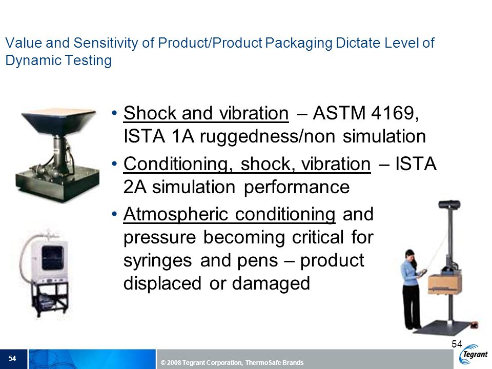 Shock and vibration – ASTM 4169, ISTA 1A ruggedness/non simulation