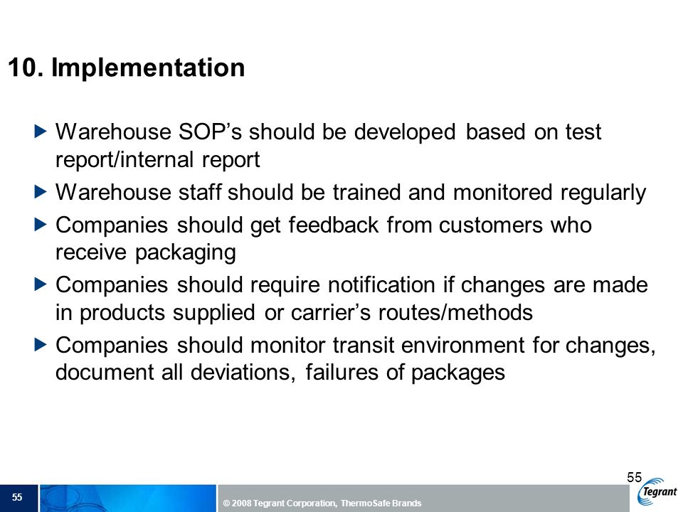 10. Implementation Warehouse SOP's should be developed based on test report/internal report.
