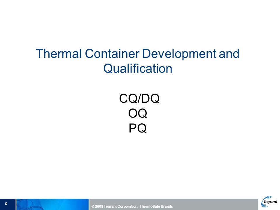 Thermal Container Development and Qualification CQ/DQ OQ PQ