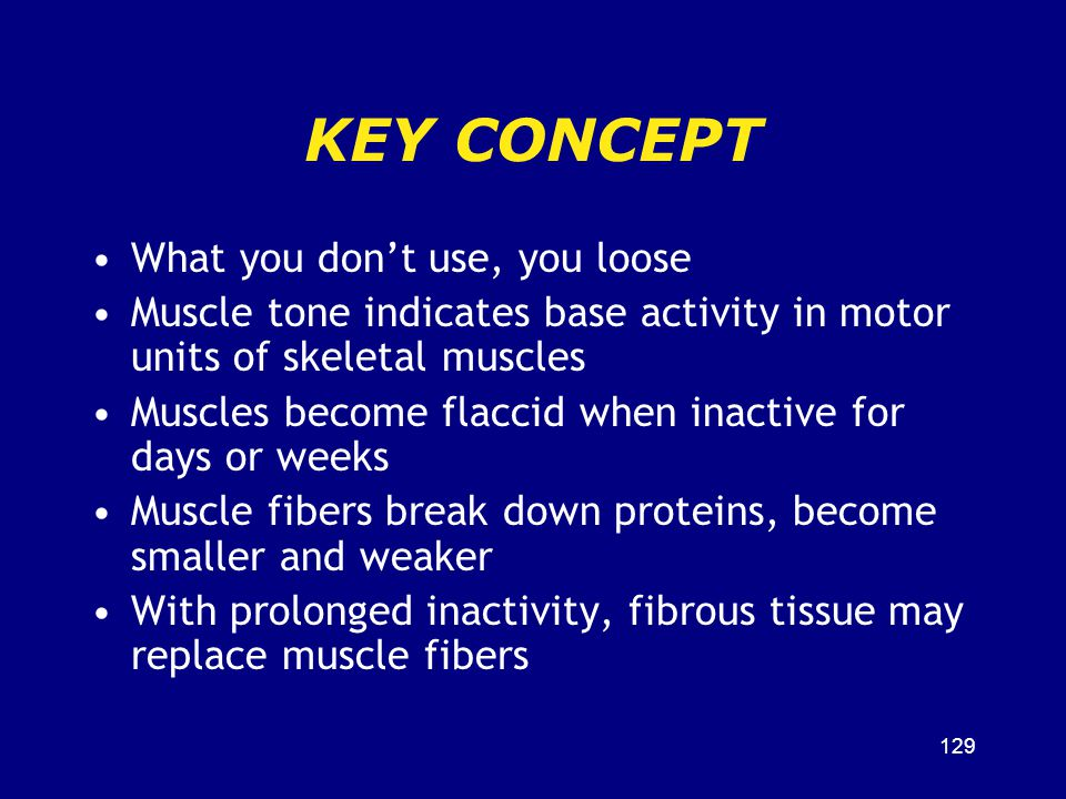 KEY CONCEPT What you don't use, you loose