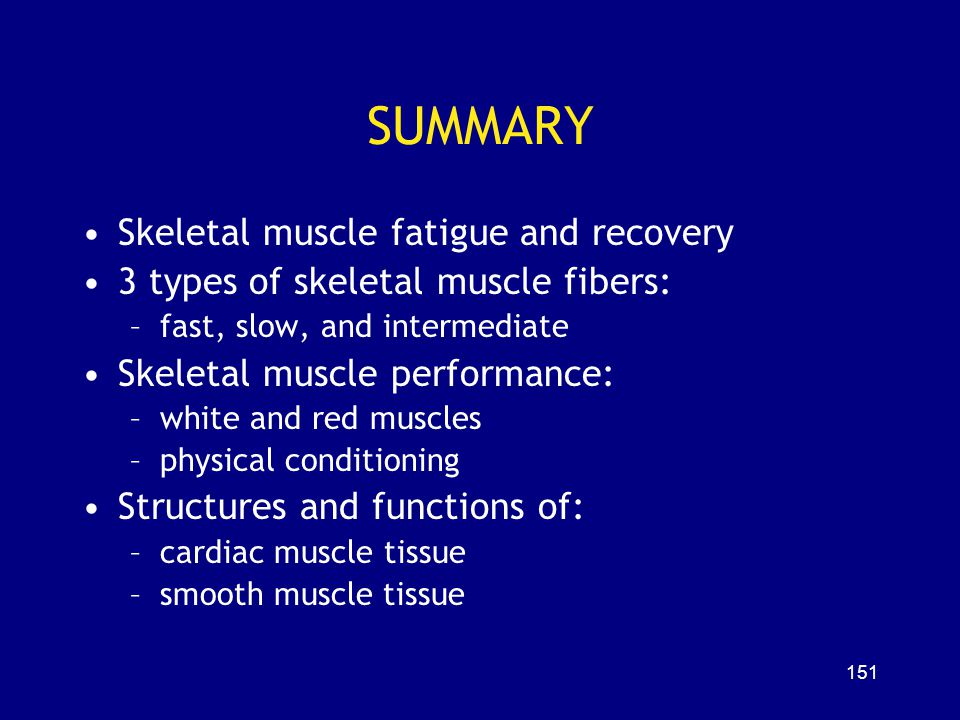SUMMARY Skeletal muscle fatigue and recovery