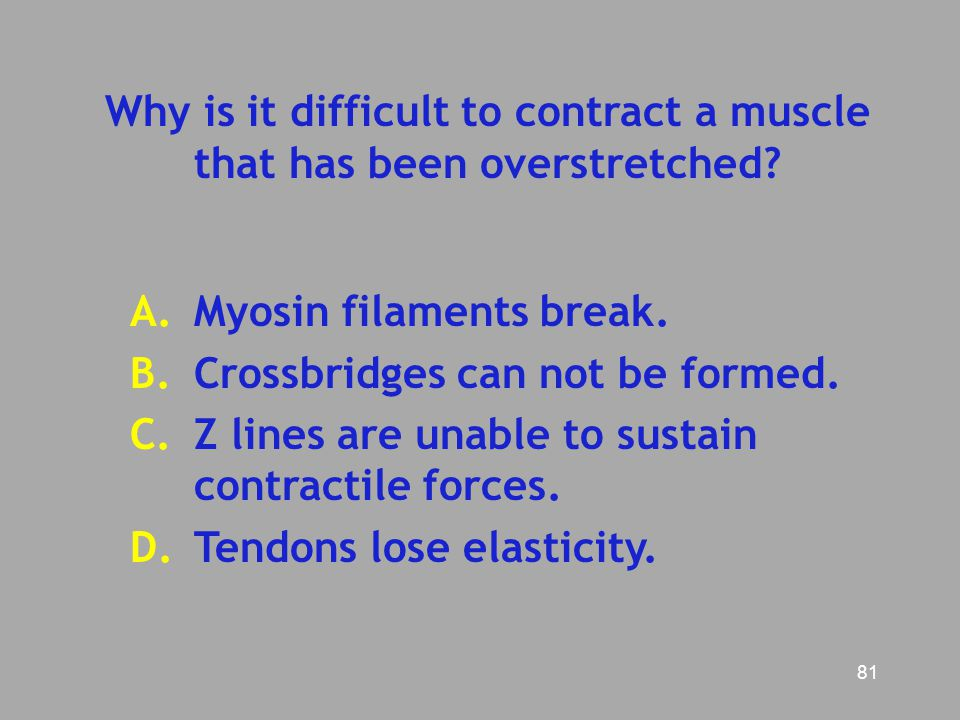 Why is it difficult to contract a muscle that has been overstretched