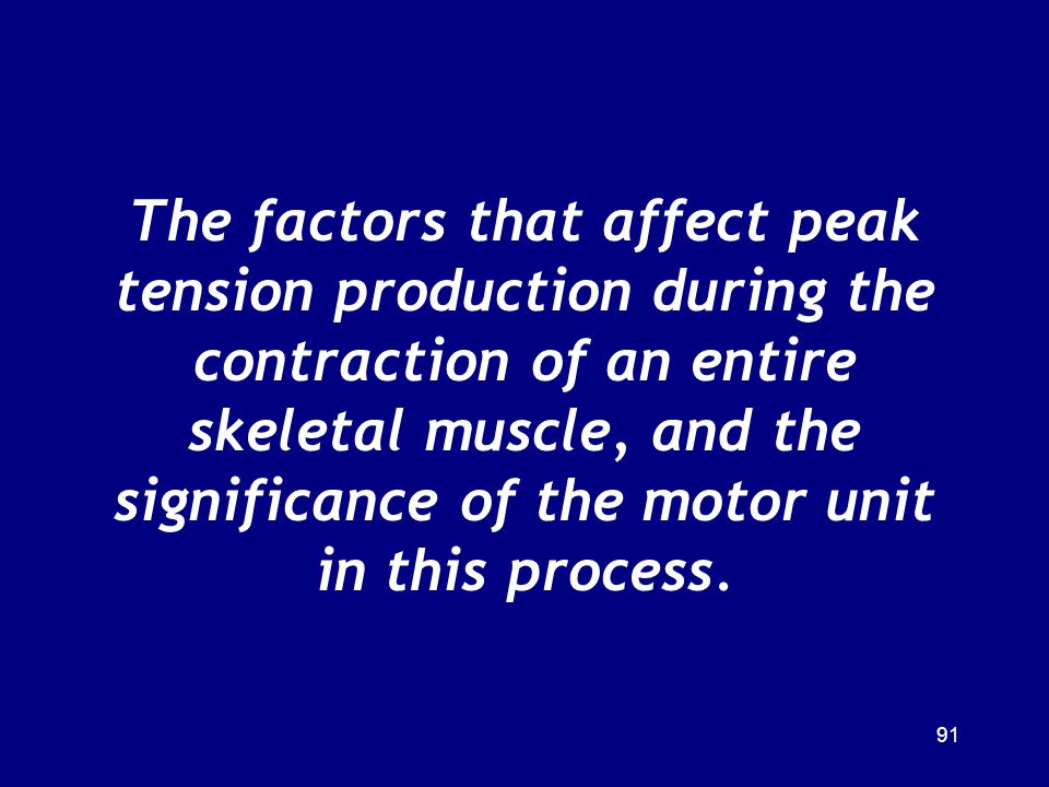 The factors that affect peak tension production during the contraction of an entire skeletal muscle, and the significance of the motor unit in this process.